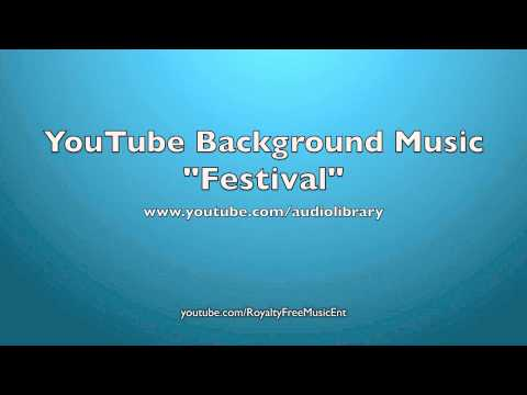 """YouTube Background Music """"Festival"""" Royalty-Free Music YouTube Creation Tools"""