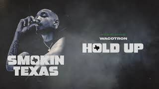 Wacotron - Hold Up (Official Audio)