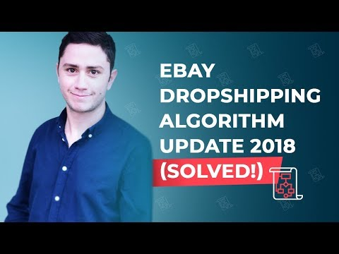 eBay Dropshipping Algorithm Update 2018 (SOLVED!)