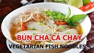 Món Chay Gia Đình- Bún Chả Cá Chay là món ăn được phổ biến ở 3 miền...