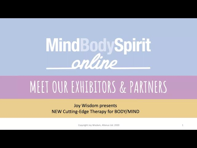 Joy Wisdom presents Mind/Body NEW cutting edge Therapy