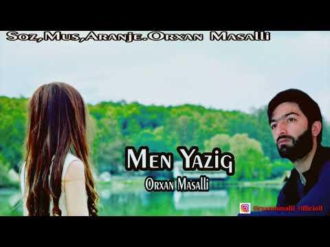 Orxan Masalli Men Yazig 2019 (Remx)