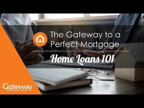 The Gateway to a Perfect Mortgage | Home Loans 101