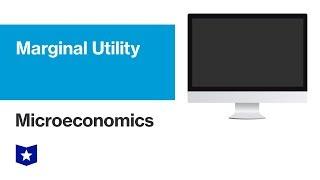 Marginal Utility | Microeconomics