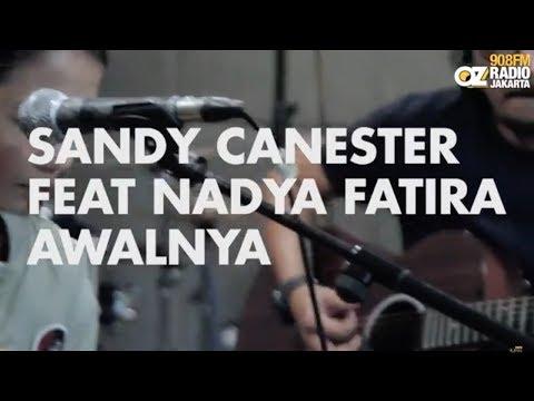Sandy Canester ft. Nadya Fatira - Awalnya live on Live N Loud