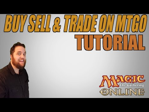 Buy Sell & Trade Tutorial for MTGO -MTGHeadQuarters