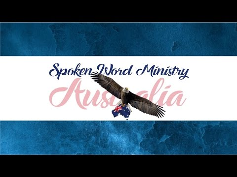 Spoken Word Ministry Australia Service 001   First Service   May 14 2017
