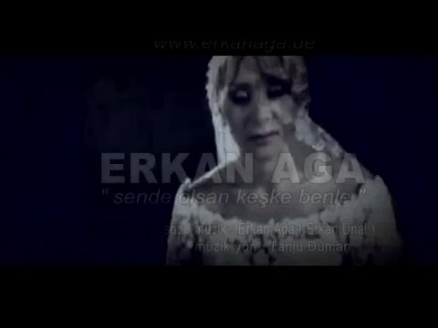 Erkan Ağa - Sen De Olsan Keşke Benle (Official Video)