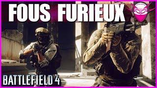 DES FOUS FURIEUX - BF4 FR