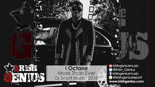 I Octane - More Than Ever [Ear Bud Riddim] October 2018