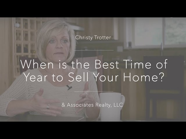When is the Best Time of Year to Sell Your Home?