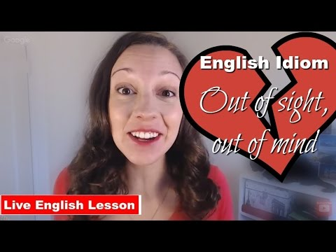 """[Idiom Practice] """"Out of Sight, Out of Mind"""" Advanced English Vocabulary"""