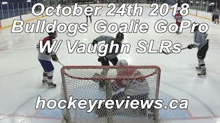 October 24th 2018 Bulldogs Hockey 1st Game in Vaughn SLRs Goalie GoPro Yi 4K+