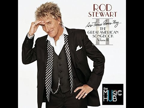ROD STEWART  ☊  As Time Goes By:  The Great American Songbook, Vol. 2