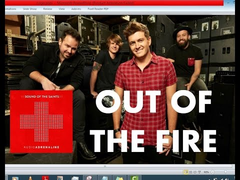 Audio Adrenaline - Out Of The Fire (Lyrics)