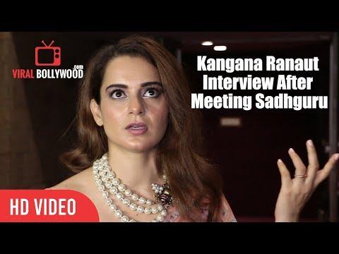 Kangana Ranaut Full  After In Conversation With Sadhguru  Full Video