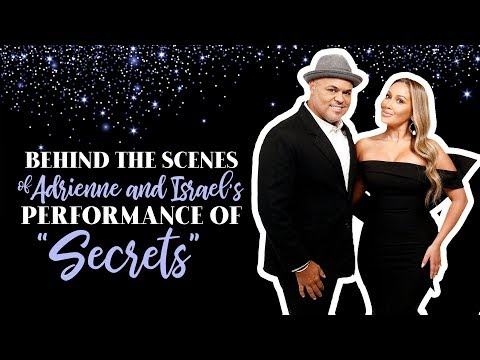 BEHIND THE SCENES: Adrienne and Israel Perform 'Secrets'
