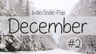 Indie/Indie-Pop Compilation - December 2014 (Part 2 of Playlist)