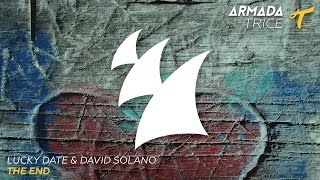 Lucky Date & David Solano - The End (Radio Edit)