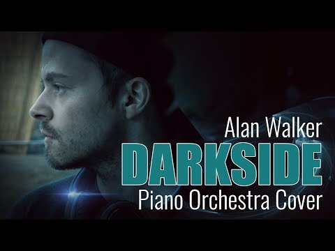 Alan Walker - Darkside Piano Orchestra Cover