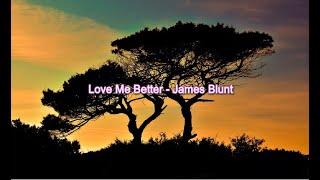 「 LYRICS 」: James Blunt - Love Me Better [ Official Audio ]