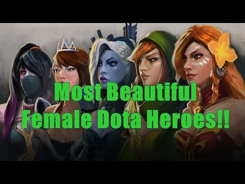 dota 2 most beautiful female heroes youtube