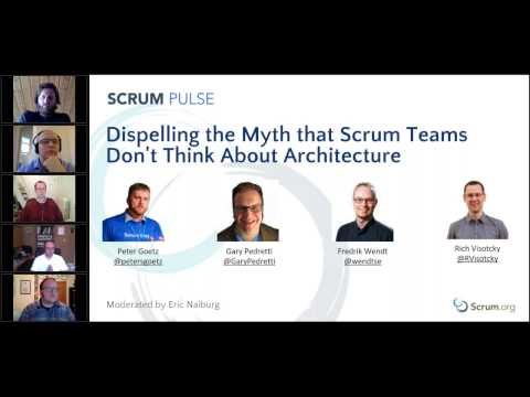 Dispelling the Myth that Scrum Teams Don't Think About Architecture - Scrum Pulse Webcast #23