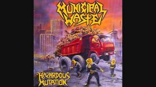 Municipal Waste - Hazardous Mutation [Full Album]