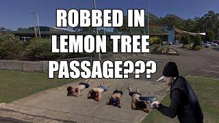 ROBBED IN LEMON TREE PASSAGE???