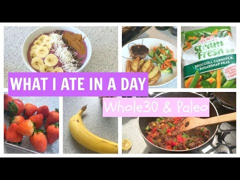 WHAT I ATE IN A DAY || Whole30 & Paleo - Healthy Eating Ideas