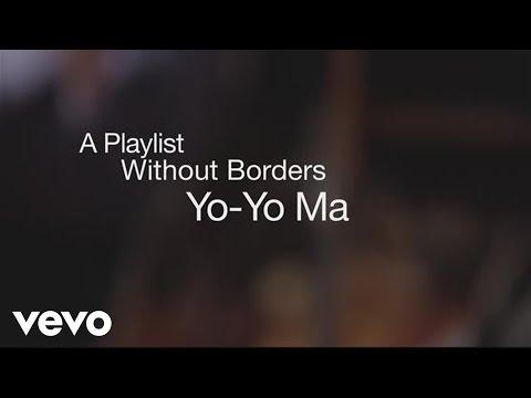 Yo-Yo Ma & The Silkroad Ensemble - A Playlist Without Borders: Yo-Yo Ma