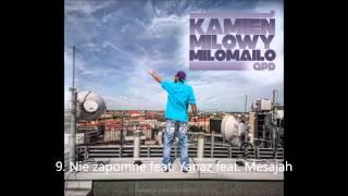 9.miloMailo - Nie zapomnę feat. Yanaz feat. Mesajah ( Kamień Milowy ) produkcja - GPD