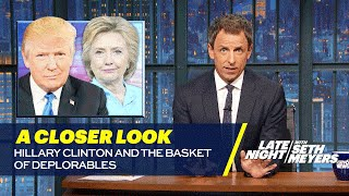 A Closer Look: Hillary Clinton and the Basket of Deplorables