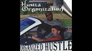 Hustla Organization - Organized Hustle (1999) [FULL ALBUM] (FLAC) [GANGSTA RAP / G-FUNK]