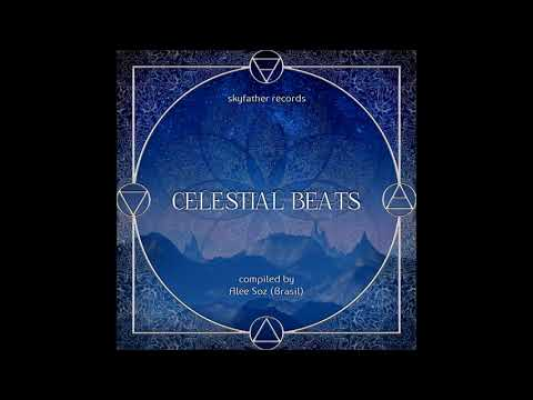 Celestial Beats: Compiled by Alee Soz (Brasil) [Full Compilation]