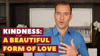 Kindess A Beautiful Form of LOVE  Relationship Advice for Women by Mat Boggs