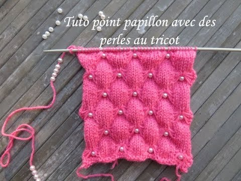 TUTO POINT PAPILLON AVEC PERLE AU TRICOT Butterfly beads knitting MARIPOSA  PERLA DOS AGUJAS 31e472bc809
