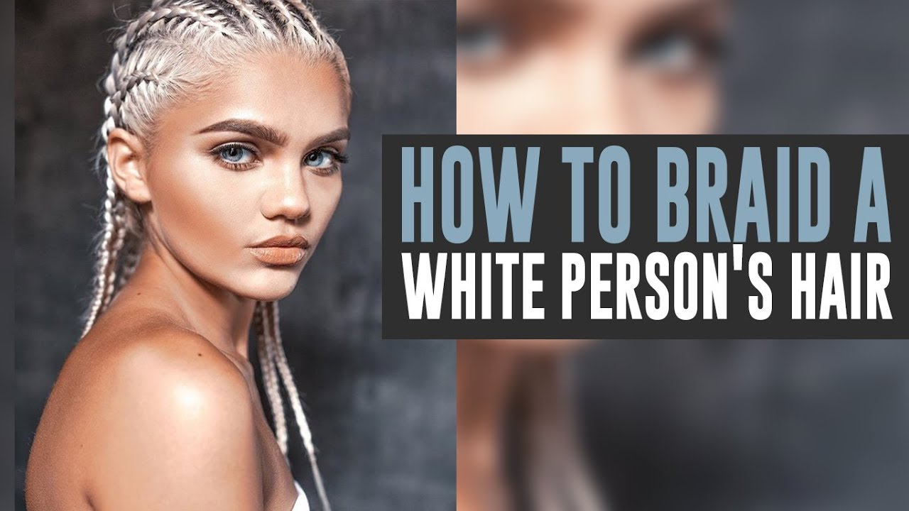 braid styles for white hair how to braid a white person s hair 1332 | maxresdefault