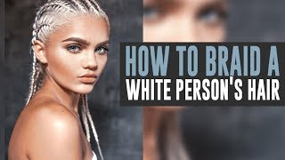How to Braid a White Person's Hair