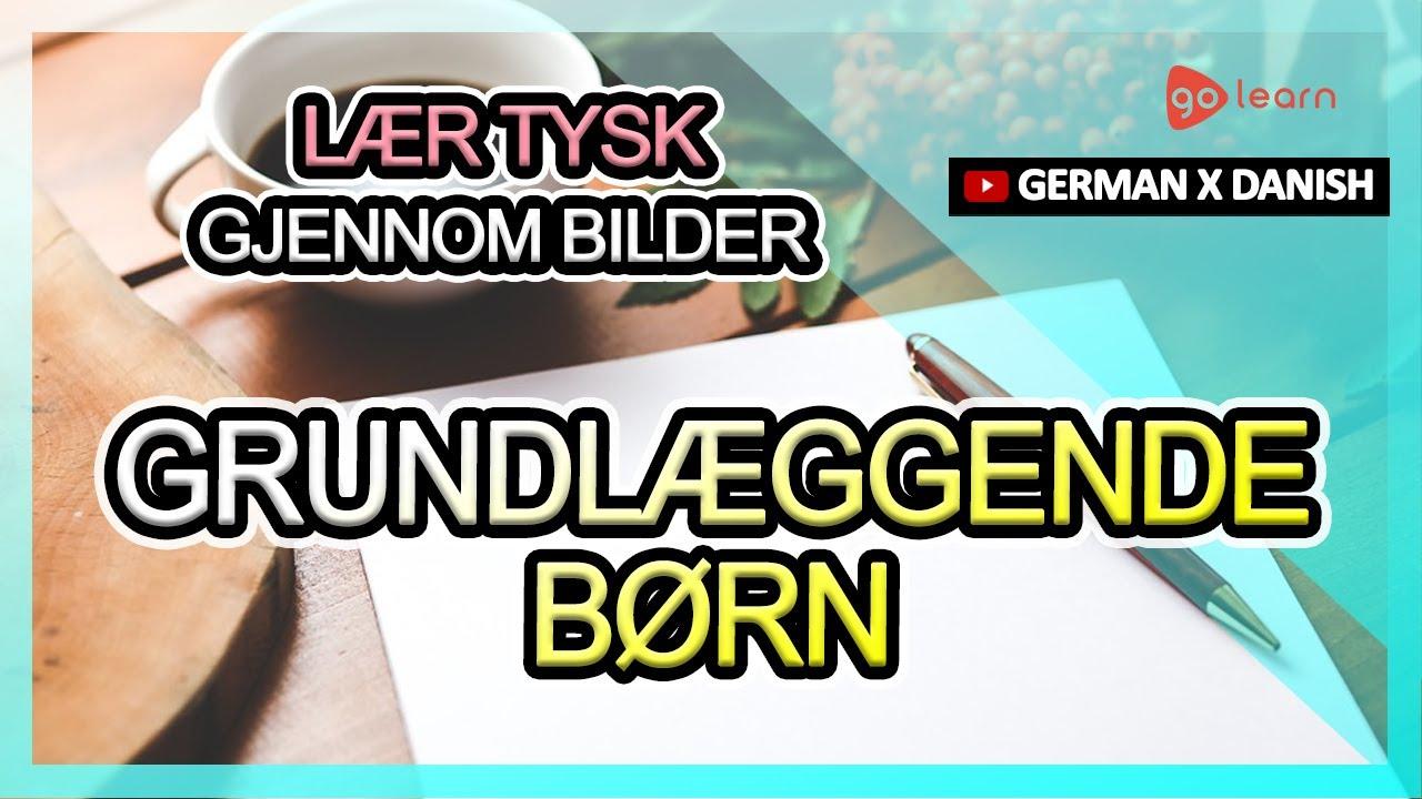 Lær Tysk Gjennom Bilder |Tysk Ordforråd Grundlæggende Børn | Golearn