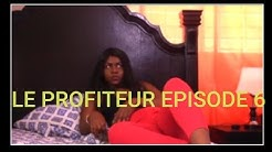 Le profiteur episod 6 Tania|Ricardo|Regine|Max|Samentha|Marise|Ramcess|josette|Roro|Marco| Martine