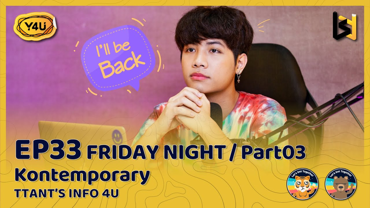 "EP.33: FRIDAY NIGHT Part 03 KONTEMPORARY T TANT's ""INFO 4U"""