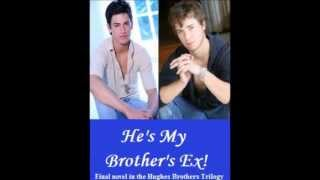 Book Trailer: He's My Brother's Ex! (A Wattpad Story)
