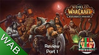 Warlords of Draenor Review #1 - Worth a Buy?