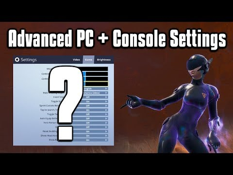 Advanced PC + Console Settings Guide – Fortnite Battle Royale (Season 10)