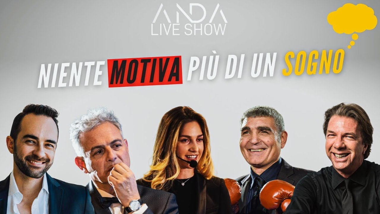 ANDA LIVE SHOW: NIENTE MOTIVA PIU' DI UN SOGNO