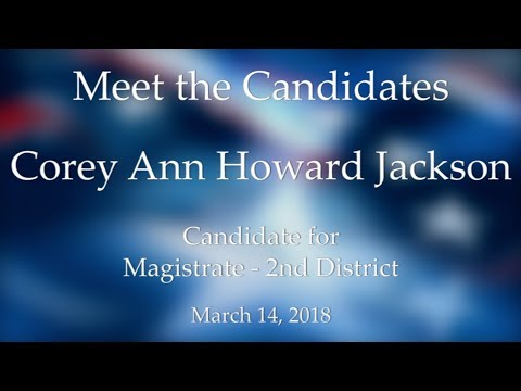 Meet the Candidates Primary 2018: District 2 Magistrate  Corey Ann Howard Jackson