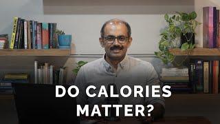 Do Calories Matter | Dr Manjunath Sukumaran