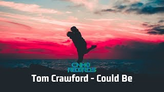 Tom Crawford - Could Be