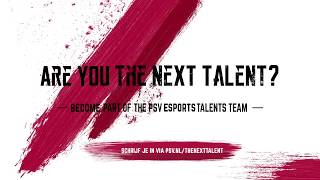 PSV ESPORTS | Are you The Next Talent?